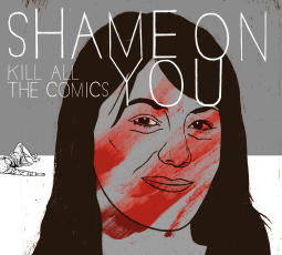 Shame on You Kill All the Comics EP