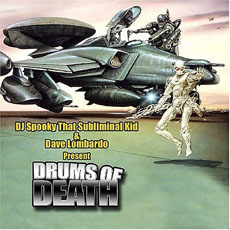 DJ SPOOKY & DAVE LOMBARDO Drums of Death