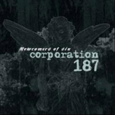 CORPORATION 187 Newcomers Of Sin