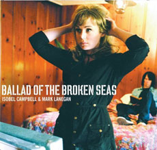 ISOBEL CAMBPELL & MARK LANEGAN Ballad of Broken Seas