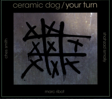 Marc Ribot's Ceramic Dog Your Turn