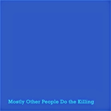 Mostly Other People Do The Killing Blue
