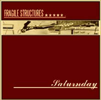 SATURNDAY Fragile Structures