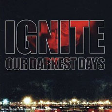 IGNITE Our darkest days