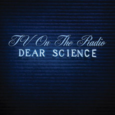 TV ON THE RADIO Dear Science