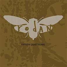 Rodan Fifteen Quiet Years