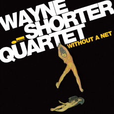 Wayne Shorter Quartet Without a Net