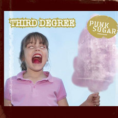 THIRD DEGREE Punk Sugar