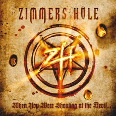 ZIMMERS HOLE When You Were Shouting At The Devil... We Were In League With Satan