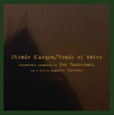 Ken Vandermark / Predella Group Strade de'Acqua / Roads of Water / Les Routes d'Eau