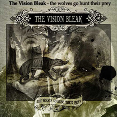 THE VISION BLEAK The Wolves Go Hunt Their Prey