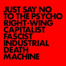 GNOD Just Say No To the Psycho Right-Wing Capitalist Fascist Industrial Death Machine
