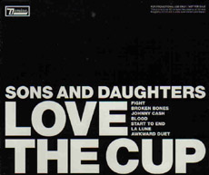 SONS AND DAUGHTERS Love The Cup