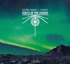 ELECTRIC URANUS & X-NAVI:ET Voices Of The Cosmos II