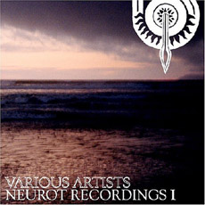 VARIOUS ARTISTS Neurot Recordings I