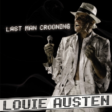 LOUIE AUSTEN Last Man Crooning / Electrotaining You
