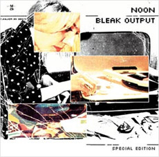 NOON Bleak Output - Special Edition