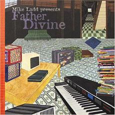 MIKE LADD Presents Father Divine