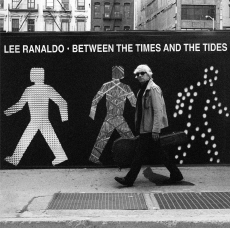 Lee Ranaldo Between the Times and Tides
