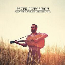 Peter John Birch When The Suns Risin Over The Town