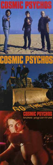 Cosmic Psychos Cosmic Psychos / Go the Hack / Blokes You Can Trust