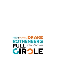 Ned Rothenberg & Hamid Drake Full Circle: Live in Łódź 2016