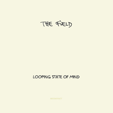 The Field Looping State Of Mind