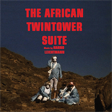 Hanno Leichtmann The African Twintower Suite