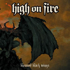 High On Fire Blessed Black Wings